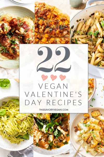 Cuddle up with your honey and try out one of these 22 Vegan Valentine's Day Recipes. These recipes are perfect for an at home celebration | ThisSavoryVegan.com #thissavoryvegan #veganvalentinesdayrecipes #valentinesday2021