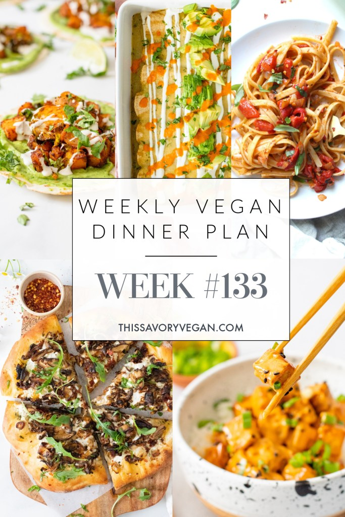 Weekly Vegan Dinner Plan #133 - five nights worth of vegan dinners to help inspire your menu. Choose one recipe to add to your rotation or make them all - shopping list included | ThisSavoryVegan.com #thissavoryvegan #mealprep #dinnerplan