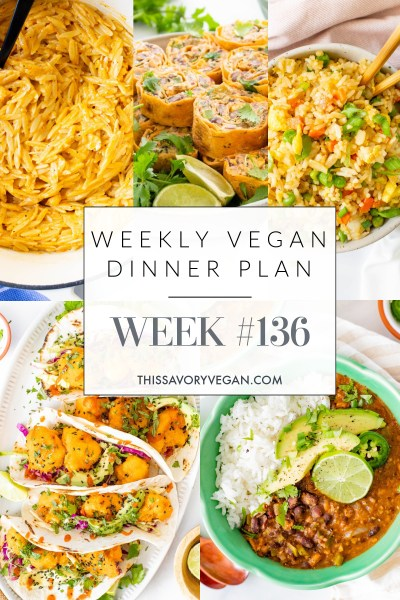 Weekly Vegan Dinner Plan #136 - five nights worth of vegan dinners to help inspire your menu. Choose one recipe to add to your rotation or make them all - shopping list included | ThisSavoryVegan.com #thissavoryvegan #mealprep #dinnerplan