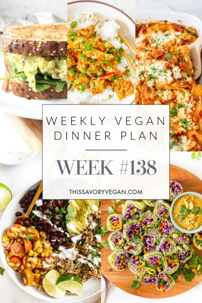 Weekly Vegan Dinner Plan #138 - five nights worth of vegan dinners to help inspire your menu. Choose one recipe to add to your rotation or make them all - shopping list included | ThisSavoryVegan.com #thissavoryvegan #mealprep #dinnerplan