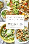 Weekly Vegan Dinner Plan #139 - five nights worth of vegan dinners to help inspire your menu. Choose one recipe to add to your rotation or make them all - shopping list included | ThisSavoryVegan.com #thissavoryvegan #mealprep #dinnerplan