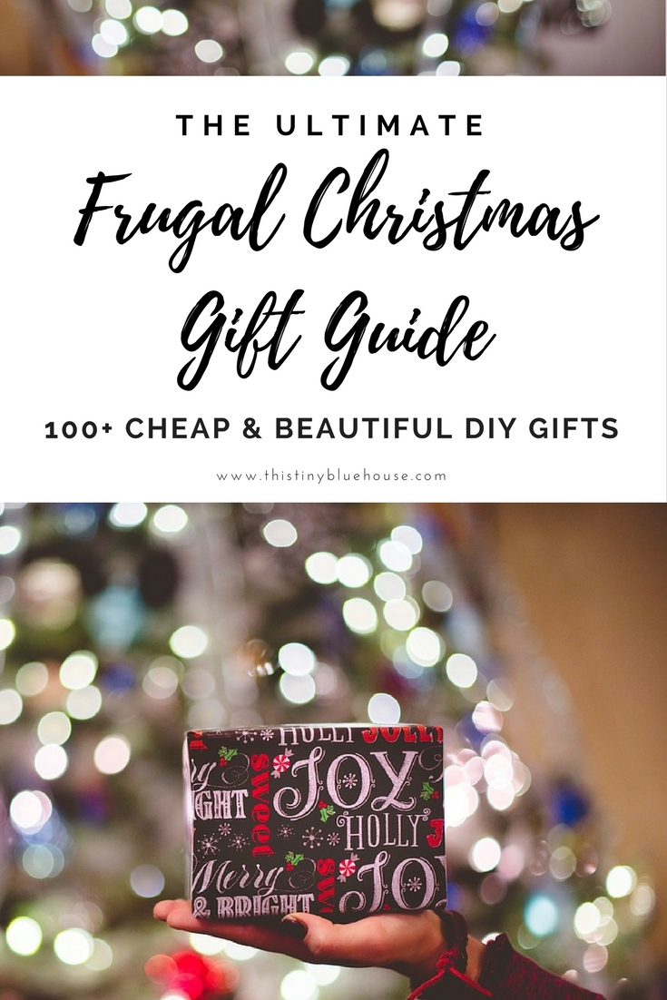 100 Cheap u0026 Gorgeous DIY Christmas Presents for the Whole Family | Frugal Holidays | Christmas  sc 1 st  This Tiny Blue House & 100+ DIY Budget Friendly Christmas Gifts - This Tiny Blue House