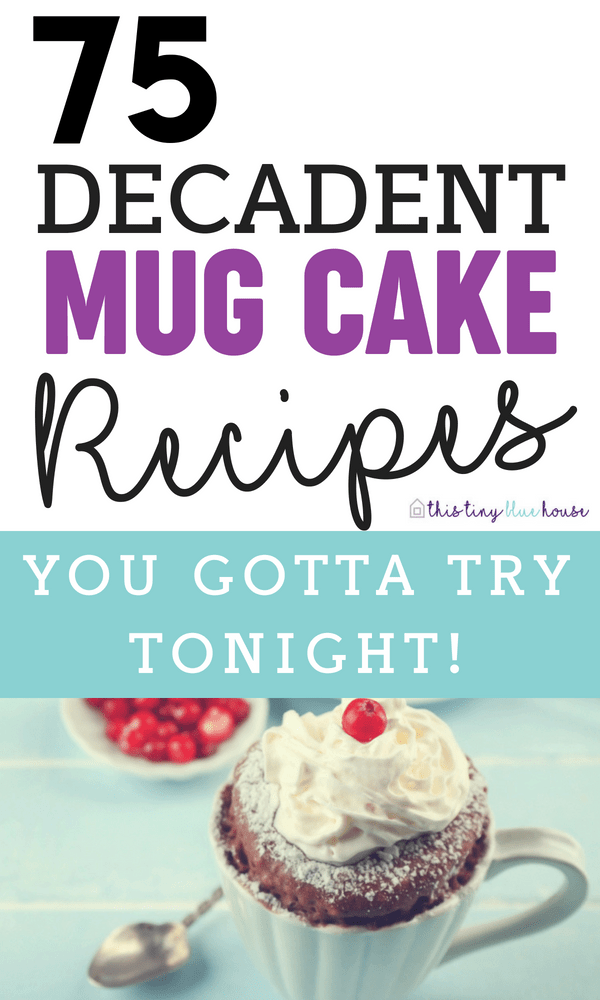 75 Decadent and Frugal Mug Cakes. #frugalliving #frugalfood #dessert #cheapeats #individualportions #easytomake #singleservedesserts #frugaltreats