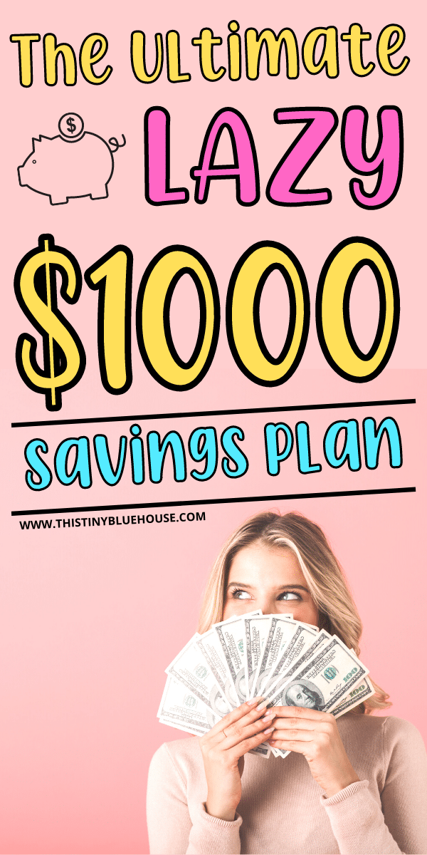 Super Easy Lazy $1000 Savings Plan
