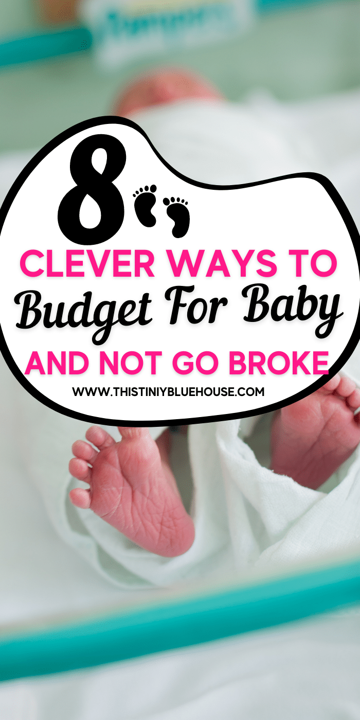 8 Clever to budget for a baby without going broke