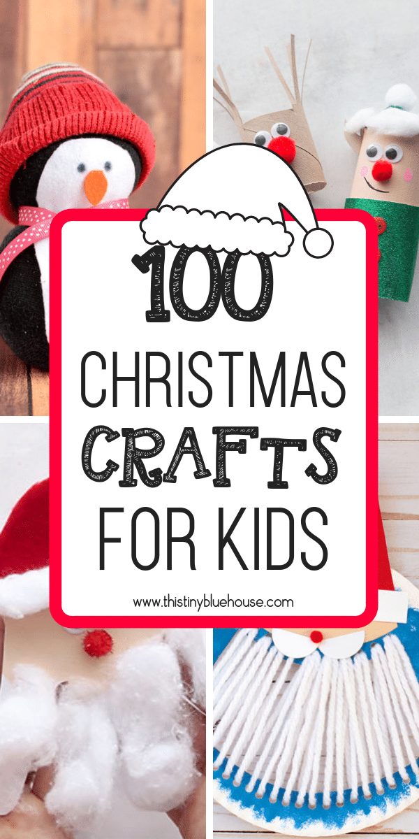 100 Easy Festive Christmas Crafts For Kids - This Tiny Blue House