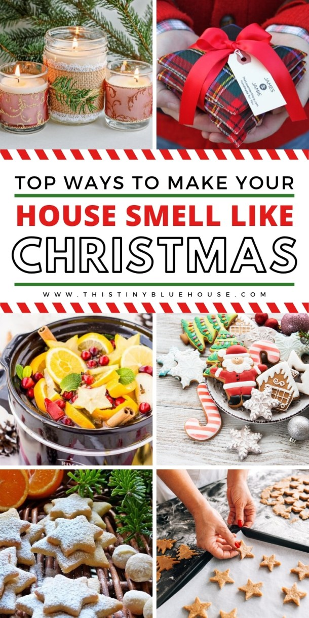 10 Ways To Make Your House Smell Like Christmas This Tiny Blue House