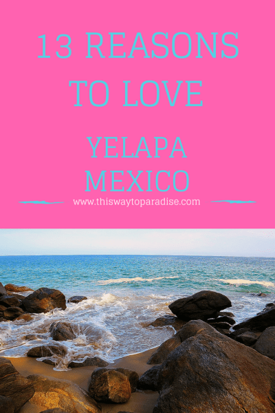13 Reasons To Love Yelapa, Mexico