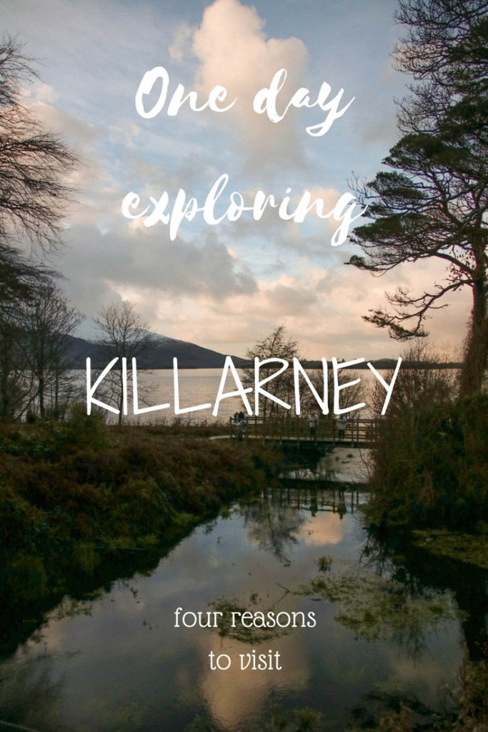 One Day Exploring Killarney - four reasons to visit this beautiful Irish town