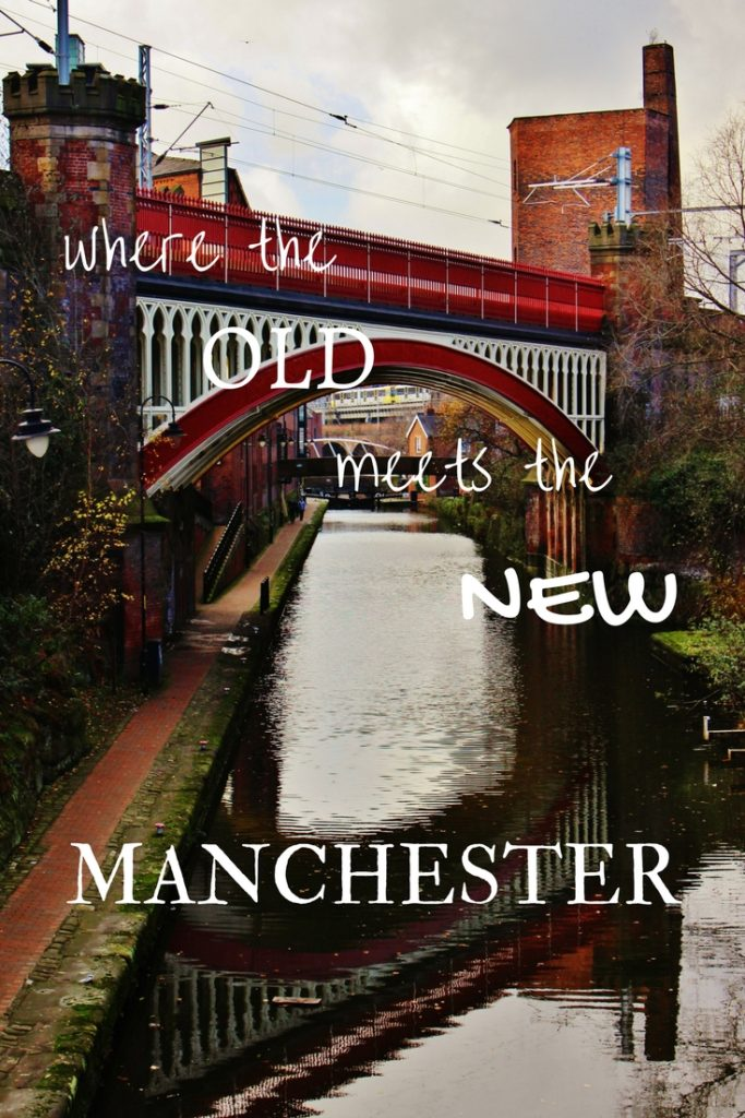 Manchester - where the old meets the new