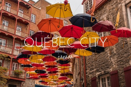 Québec - why you need to visit Canada's European City