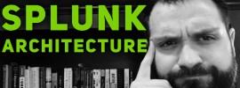 Explaining Splunk Architecture