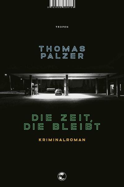 Thomas Palzer Roman, Die Zeit, die bleibt.
