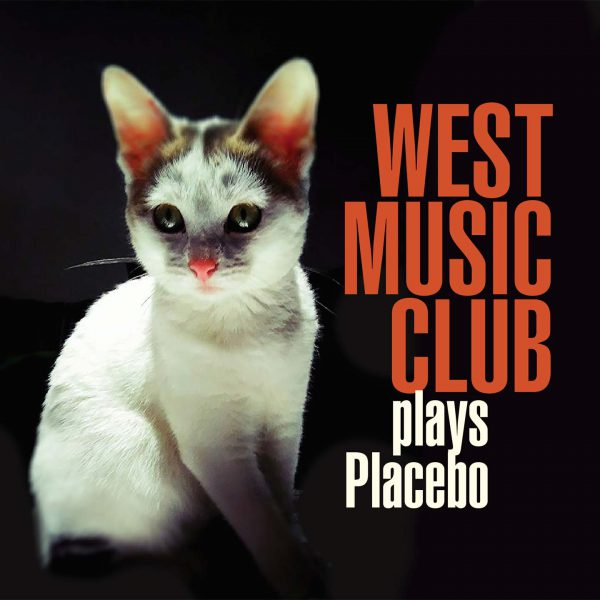 West Music Club plays Placebo – CD