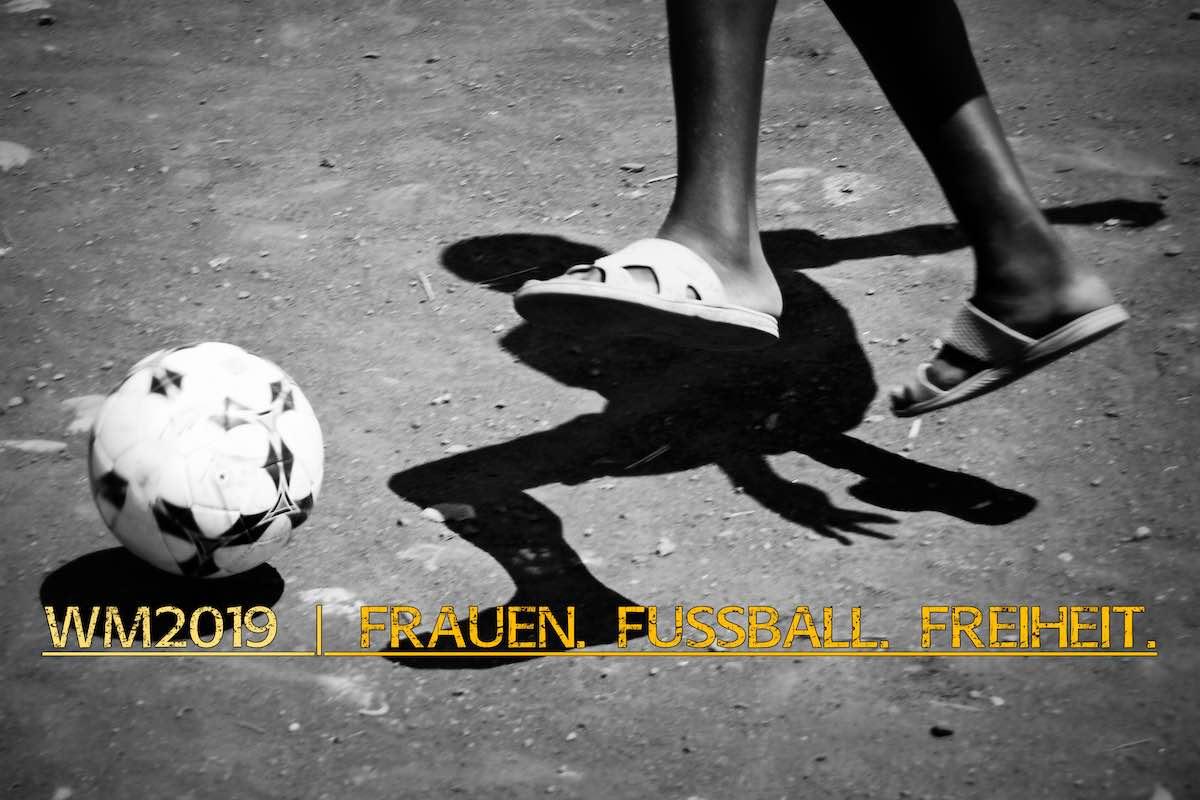 #WM2019 - Frauen. Fußball. Freiheit (Artikelbild) © Tom Rübenach