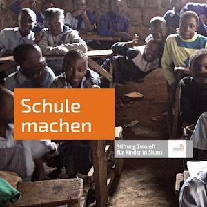 """Anzeige für die """"Stiftung Zukunft für Kinder in Slums"""" mit dem Text: """"Schule machen"""""""