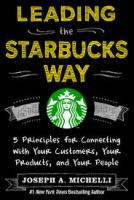 Leading the Starbucks Way by Dr. Joseph Michelli