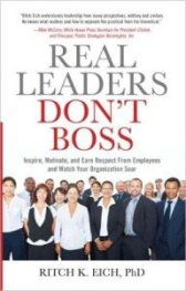 Real Leaders Don't Boss by Ritch Eich