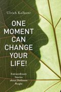 One Moment Can Change Your Life
