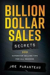 Billion Dollar Sales Secrets Joe Paranteau