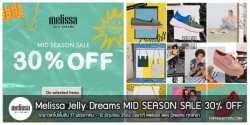 Melissa Jelly Dreams MID SEASON SALE 30% OFF 17 พฤษภาคม – 12 มิถุนายน 2562