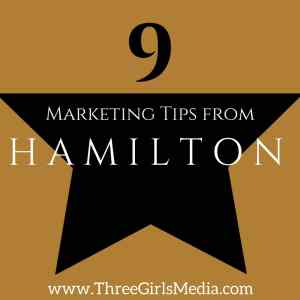 9 Fantastic Marketing Tips from the Popular Musical, Hamilton