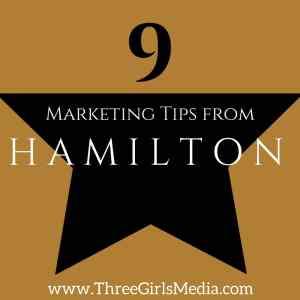 9 Fantastic Marketing Tips from the Popular Musical, Hamilton