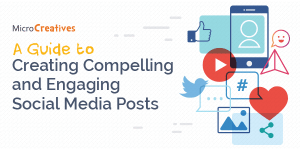 A Guide to Creating Compelling and Engaging Social Media Posts