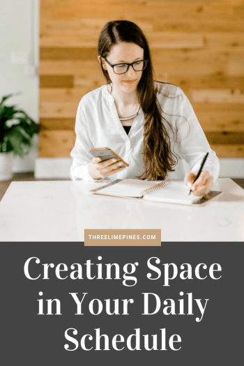 Creating Space in your daily schedule