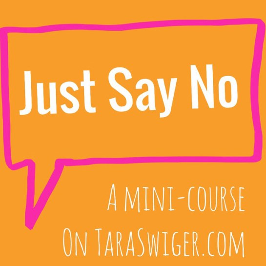 Tara Just Say No