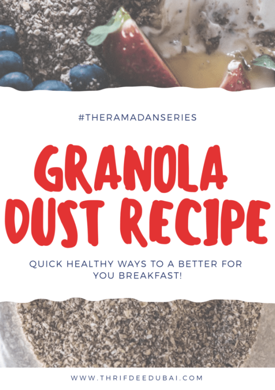 Granola Dust Recipe Healthy Ramadan Suhoor Ideas Thrifdeedubai