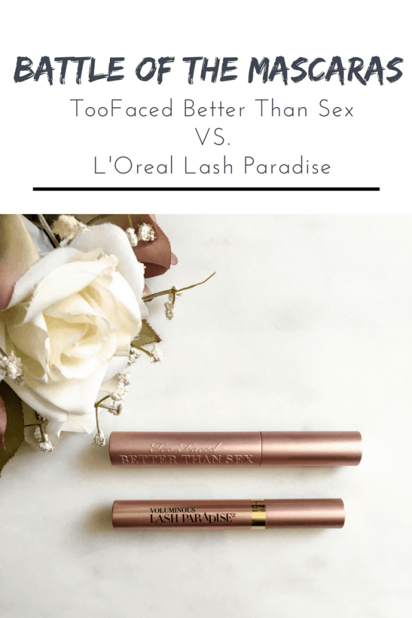 battle of the Mascaras Too Faced Better Than Sex VS. L'Oreal Lash Paradise | Thrifted & Taylor'd | www.thriftedandtaylord.com