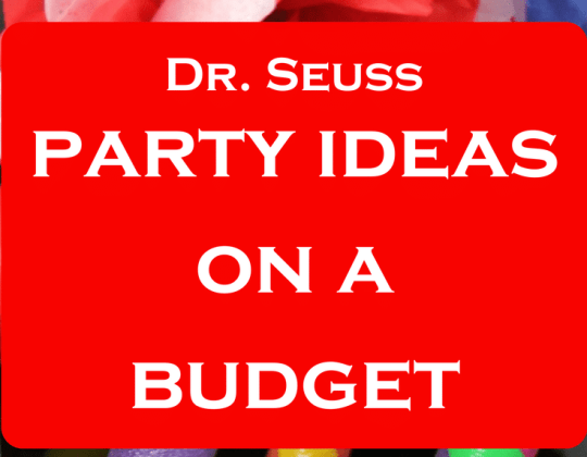 Dr. Seuss party ideas, birthday party on a budget