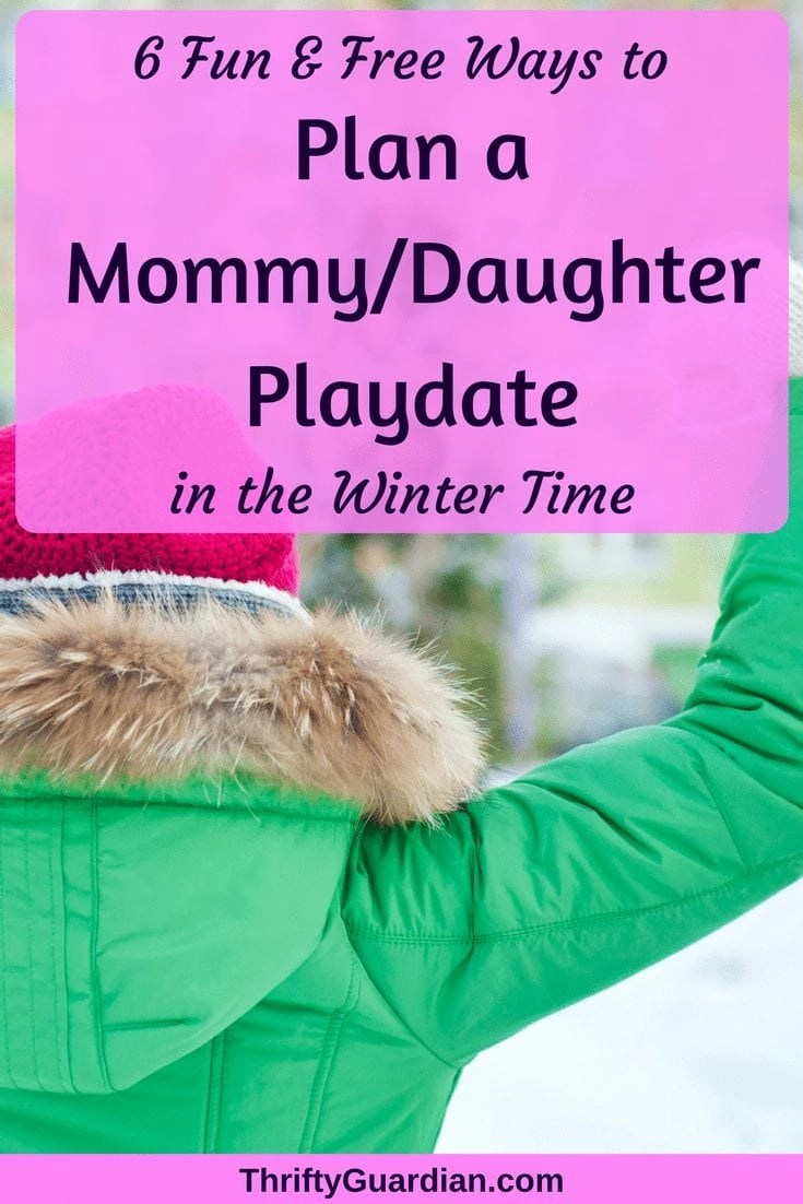 Six fun and free ways to have some fun one-on-one time with your daughter, even in the winter! Have a free Mommy Daughter date today. #mommydaughterday #momdaughterdate #free #winterideas #funwithtoddlers