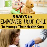 Six Ways to Empower Your Child to Take Charge of Health Care