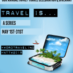 Travel Is Series Celebration and Giveaway #TravelTuesday #NTTW2015
