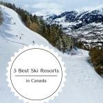 5 Best Ski Resorts in Canada #travel