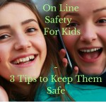 Online Safety for Kids – 3 Tips to Keep Them Safe