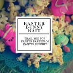 Easter Bunny Bait – Trail Mix Recipe Treat
