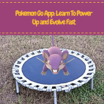 Pokemon Go: Learn To Power Up and Evolve Pokemon Fast
