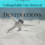 Vow Renewal – A Few Memorable Destinations #travel