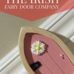 Fairy Tales are Real with The Irish Fairy Door Company