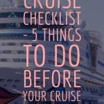 Cruise Checklist – 5 Things to do Before The Cruise