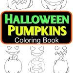 Spooky Halloween Pumpkins Coloring Book – Practice Fine Motor Skills And Visual Spatial Skills Activity