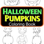 Spooky Halloween Pumpkins Coloring Book – Practice Fine Motor Skills And Visual Spatial Skills Activity