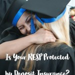 Is Your RESP Protected by Deposit Insurance?