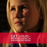 Get Loud for Girls – Mental Health Awareness Week #GetLoud