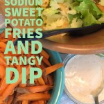 Low Sodium Sweet Potato Fries and Tangy Dip #BornOnTheFarm