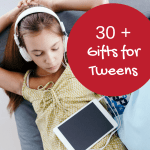 30 + Christmas Gifts for Tweens
