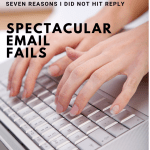 Spectacular Email Fails – Seven Reasons I Ignored You Today